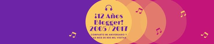 ¡12 Años Blogger!2005 _ 2017