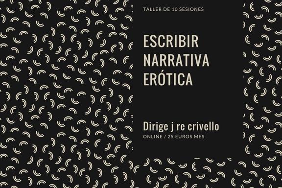 ¿Cómo escribir narrativa erótica_ Taller 8 sesiones-1